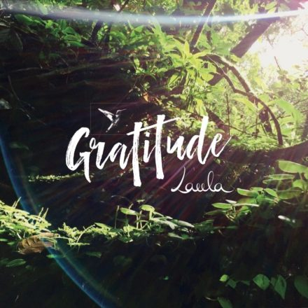 """GRATITUDE"" 2019 - medicine songs, mantras and blessings to fall deeper into love and inner peace"